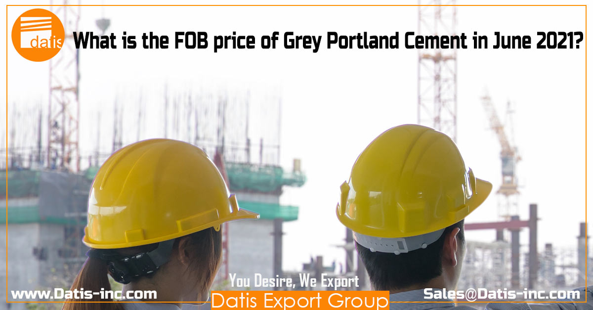 What is the FOB price of Grey Portland Cement in June 2021-Datis Export Group-Cement Price